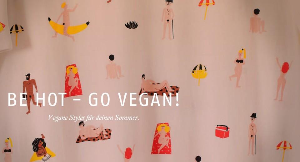 Vegane Styles für deinen Sommer