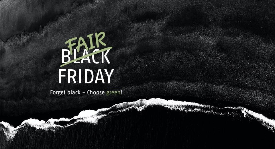 Forget black - Choose green!